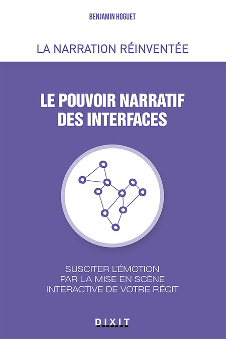 Pouvoir narratif des interfaces (Le)